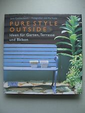 Pure Style outside Ideen für Garten Terrasse Balkon 1999 Gartenmöbel