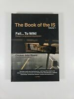 The Book of the IS, Volume 1 Fail...To Win! Essays  Chicken John Rinaldi
