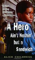 A Hero Aint Nothin but a Sandwich by Alice Childress