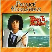 Born To Be Alive ~ Expanded Edition, Patrick Hernandez, Audio CD, New, FREE & FA
