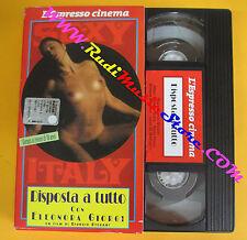VHS film DISPOSTA A TUTTO Eleonora Giorgi Giorgio Stegani ESPRESSO (F121) no dvd