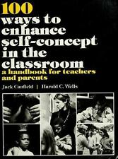 One Hundred Ways of Enhancing Self Concept in the Classroom (Prentice-Hall curri