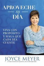 Aproveche Su Dia: Viva Con Proposito y Haga Que Cada Dia Cuente (Paperback or So