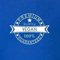 Vegan - Premium Quality 100% Guaranteed T-Shirt Animal Rights Top