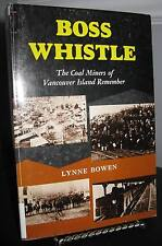 Boss Whistle - Coal Miners of Vancouver Island by Lynne - Mining History SC 1982