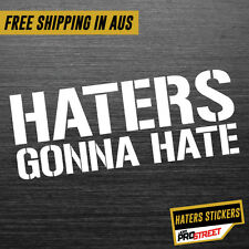 HATERS GONNA HATE JDM CAR STICKER DECAL Drift Turbo Euro Fast Vinyl #0196