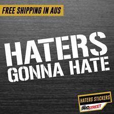 HATERS GONNA HATE JDM CAR STICKER DECAL Drift Turbo Euro Fast Vinyl #0196