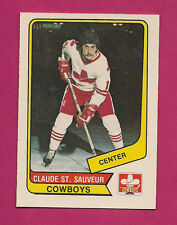 RARE 1976-77 OPC WHA # 90 COWBOYS CLAUDE ST SAUVEUR NRMT CARD  (INV#3704)