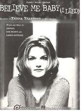 TRISHA YEARWOOD-BELIEVE ME BABY (I LIED) SHEET MUSIC-PIANO/VOCAL/GUITAR-RARE-NEW