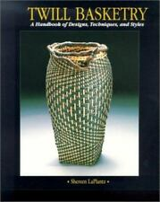 Twill Basketry: A Handbook of Designs, Techniques, and Styles by LaPlantz, Sher