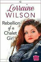 Rebellion de Una Chalet Girl: Harperimpulse Contemporáneo Romance A Novella