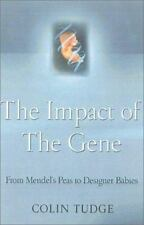 The Impact of the Gene: From Mendel's Peas to Designer Babies