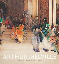 Arthur Melville: Adventures in Colour by Kenneth McConkey & Charlotte Topsfield
