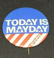 Vintage Today Is MayDay Pinback Button Stock Market Freedom Savings Social 1970s