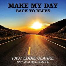 Fast Eddie Clarke Ft. Bill Sharpe(CD Album)Make My Day. Back To Blues-S-New