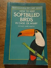 How to keep softbilled birds in cage or aviary Bartholomew Pet Care Series