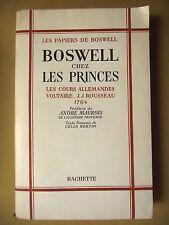 LES PAPIERS DE BOSWELL CHEZ LES PRINCES COURS ALLEMANDES VOLTAIRE ROUSSEAU 1764