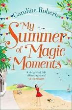 My Summer of Magic Moments: Uplifting and romantic - the perfect, feel-ExLibrary