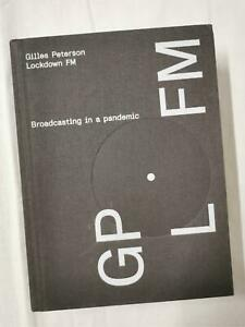 Lockdown FM: Broadcasting In A Pandemic by Gilles Peterson Limited First Edition