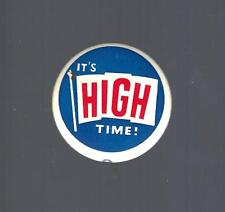 VINTAGE r/w/b IT'S HIGH TIME! - FLAG DESIGN PIN-BACK BUTTON
