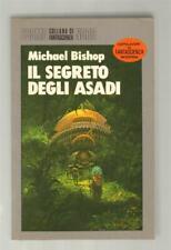 Michael Bishop IL SEGRETO DEGLI ASADI Editrice Nord 1986 Cosmo Serie Argento