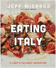 Eating Italy : A Chef's Culinary Adventure by Jeff Michaud Hardcover cookbook