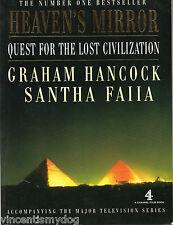 Heaven's Mirror: Quest for the Lost Civilization by Graham Hancock, Santha Faiia