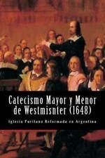 Catecismo Mayor y Menor de Westmisnter by Teologos De Westmisnter (2014,...