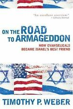 NEW - On the Road to Armageddon: How Evangelicals Became Israel's Best Friend
