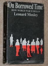 ON BORROWED TIME HOW WORLD WAR II BEGAN BY LEONARD MOSLEY