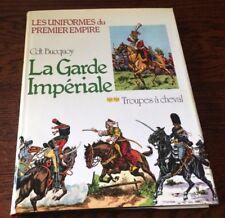 LES UNIFORMES DU PREMIER EMPIRE // LA GARDE IMPERIALE 2 Volume. édition,illustré