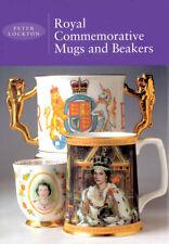 Royal Commemorative Mugs and Beakers, Peter Lockton, 1862322651,
