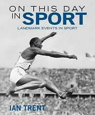On This Day in Sport: Landmark Events in Sport, Trent, Ian,  Book