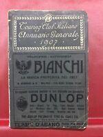 TOURING CLUB ITALIANO ANNUARIO GENERALE MILANO ANNO VIII N.116 APRILE 1907