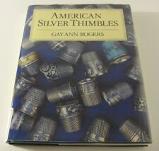 SIGNED/INSCRIBED American Silver Thimbles by Gay Ann Rogers, 1989 Hardcover