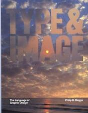 Type and Image: The Language of Graphic Design, Meggs, Philip B., Good Book