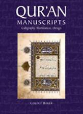 Qur'an Manuscripts : Calligraphy, Illumination, Design by Colin F. Baker 2007 HC