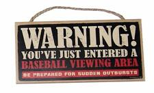 """WARNING! Entered a Baseball Viewing Area 5"""" x 10"""" Sports Fan Wood Wall Sign"""