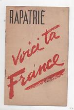 Guerre 1940. Rapatrié voici ta France. Livret distribué en 1945.