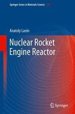 Nuclear Rocket Engine Reactor 170 by Anatoly Lanin (2014, Paperback)