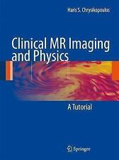 NEW Clinical MR Imaging and Physics: A Tutorial by Haris S. Chrysikopoulos