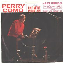 PERRY COMO--PICTURE SLEEVE + 45--(ONE MORE MOUNTAIN)--PS--PIC--SLV