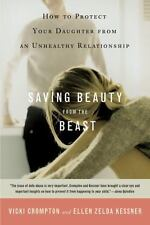 Saving Beauty from the Beast: How to Protect Your Daughter from an Unhealthy Rel