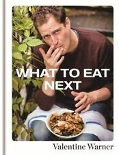 What to Eat Next BRAND NEW BOOK by Valentine Warner (Hardback, 2014)