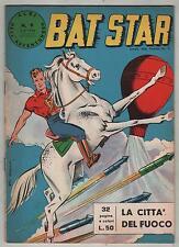 BAT STAR albi dell'avventuroso N.9 LA CITTA' DEL FUOCO brick bradford spada 1963