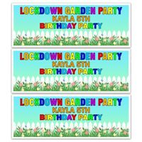 X 2 PERSONALISED LOCKDOWN GARDEN PARTY BIRTHDAY PARTY BANNERS GIRLS BOYS