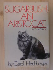 Sugarbush, an aristocat: A true story (A Hearthstone book) by Hershberger, Carro