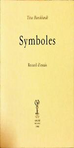 SYMBOLES - TITUS BURCKHARDT - ARCHÈ 1980