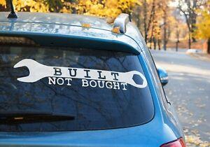 Built not bought spanner jdm Vinyl Decal Sticker Car Window Laptop  9 COLORS