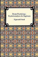 Dream Psychology: Psychoanalysis for Beginners by Freud, Sigmund